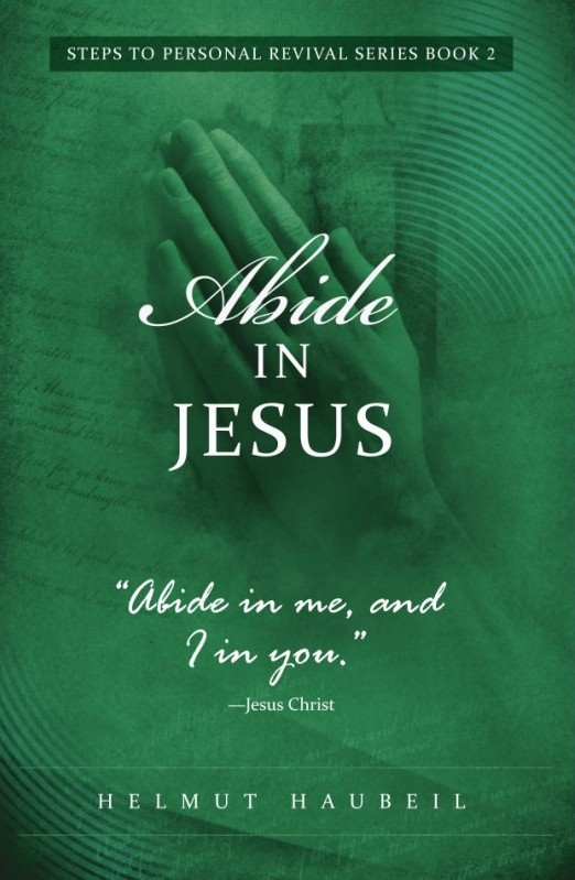 """OUT OF STOCK*** Abide in Jesus (Book 2 of """"Steps to Personal Revival"""